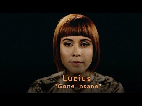 Lucius Gone Insane music videos 2016 indie