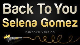 Download Lagu Selena Gomez - Back To You (Karaoke Version) Gratis STAFABAND