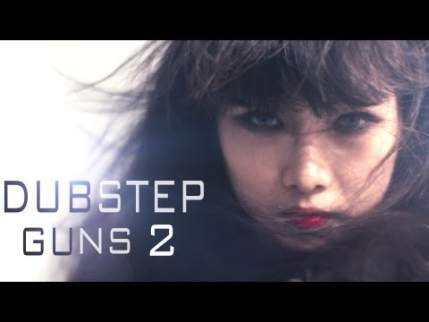 DUBSTEP GUNS 2 Music Videos