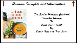 Random Thoughts and Observations Herbal Medicine Cookbook Everyday Recipes to Boost Your Health by S
