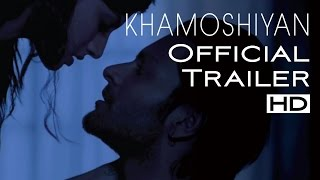 KHAMOSHIYAN - Silences have Secrets:UNCENSORED Trailer | Ali Fazal, Gurmeet Choudhary,Sapna Pabbi
