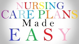 Nursing Care Plans Made Easy: Everything You Need To Know!