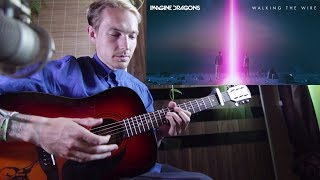 Imagine Dragons Walking The Wire Acoustic Cover Chords Lyrics