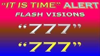 "7 FLASH VISIONS: ""7"", ""777"", ""777"", ""IT IS TIME"" & I HEARD THE LORD AUDIBLY SPEAK ABOUT THE TIME & …"