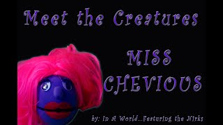 Meet The Creatures- Episode 3- Miss Chevious (The Siren) -FOR KIDS!