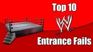 Top 10 WWE Entrance Fails
