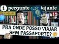 Passaporte brasileiro: que países NÃO exigem esse documento?
