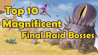 Top 10 Magnificent Final Raid Bosses