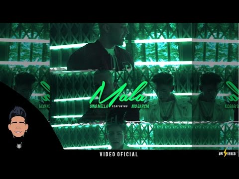 Gino Mella ft Nio Garcia - Mala  [Video Official]