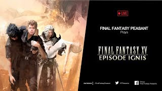 FFP Plays Final Fantasy XV EPISODE IGNIS! (PS4) Live Reaction Commentary