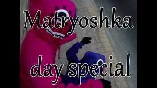 Matryoshka day special