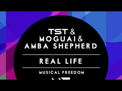 TST & MOGUAI & AMBA SHEPHERD - Real Life (Original Mix)