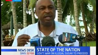 Government Spokesperson Eric Kiraithe warns sugar barons, promises war on illegal goods to continue