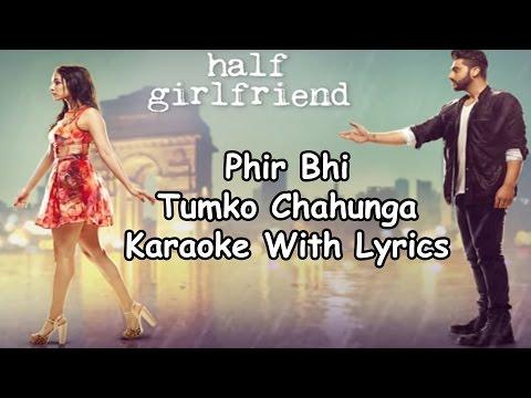 Phir Bhi Tumko Chahunga Karaoke With Lyrics | Arijit Singh | Half Girlfriend