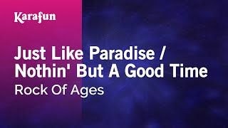 Karaoke Just Like Paradise Nothin 39 But A Good Time Rock Of Ages