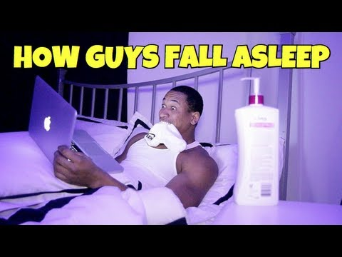 HOW GUYS FALL ASLEEP