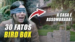 30 FATOS SURPREENDENTES DE BIRD BOX!