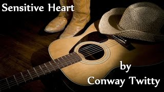 Watch Conway Twitty Sensitive Heart video