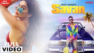Savan - Addy Nagar (Official Video) | Kangna Sharma | New Hindi Songs 2019