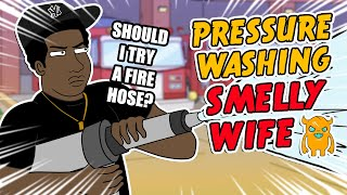 Pressure Washing My Smelly Wife - Ownage Pranks
