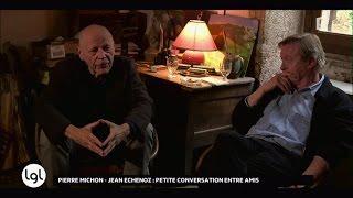 Rencontre avec Pierre Michon et Jean Echenoz