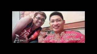 Walay Forever Pero Naay Together!