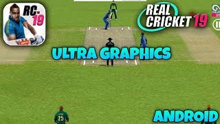 REAL CRICKET 19 - ANDROID GAMEPLAY ( ULTRA GRAPHICS )