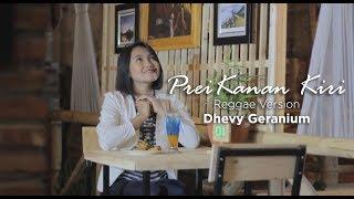 PREI KANAN KIRI (Reggae Version By Dhevy Geranium)