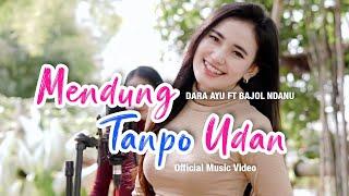 Download lagu Dara Ayu Ft. Bajol Ndanu - Mendung Tanpo Udan ( ) | KENTRUNG