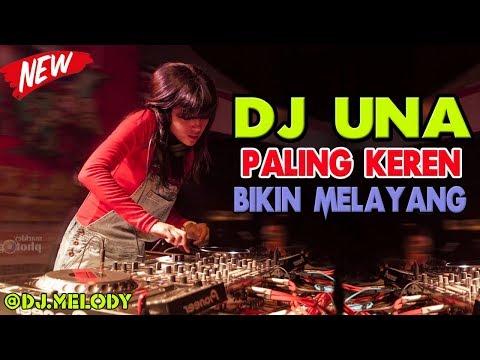DJ UNA PALING KEREN 2018 BREAKBEAT BIKIN MELAYANG TINGGI MUSIKNYA ENAK BANGET