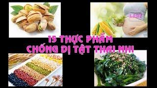 15 THỰC PHẨM CHỐNG DỊ TẬT THAI NHI - LADY TV