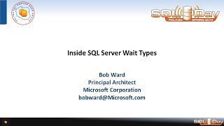 SQLDay 2014 | track1 | Bob Ward - Inside SQL Server Wait Types