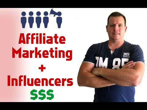 Affiliate Marketing: Using Influencers To Promote Your Website Or Affiliate Offers