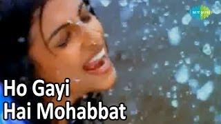 Ho Gayi Hai Mohabbat | Bollywood Romantic Video Song | Aslam