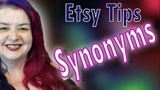Etsy SEO Tips For Greater Etsy Success. Synonyms