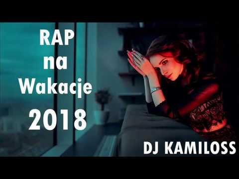 Najlepsza Składanka Rapu Na Wakacje 2018 ( DJ Kamiloss Mix )