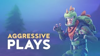 AGGRESSIVE PLAYS! (Fortnite Battle Royale)
