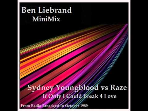 Ben Liebrand - Sydney Youngblood & Raze ~ If Only I Could Break 4 Love~