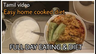 Full Day of eating Diet - Tamil - Easy Home cooked fat loss foods and diet