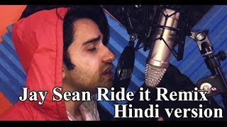 Jay Sean Ride it Remix Hindi version by Lock Ash