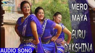 Mero Maya Song I Guru Dakshina I  Nepali Hits I Latest Nepali Songs I HD Nepali Songs I
