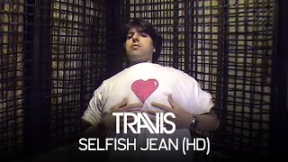 Watch Travis Selfish Jean video