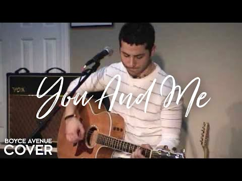 Boyce Avenue - You And Me