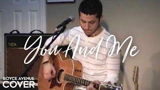 Lifehouse - You And Me (Boyce Avenue acoustic cover) on iTunes & Spotify