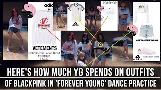 YG Spending on 'Forever Young' Dance Practice Outfits of BLACKPINK