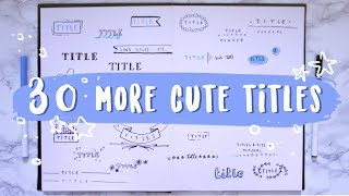 30 More Ways To Write A Cute Title