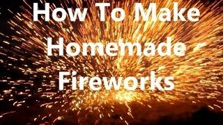 How To Make Homemade Fireworks From House Hold items