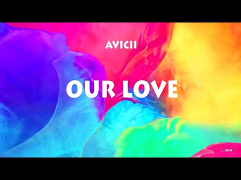 Avicii - Our Love (LYRICS) [UNRELEASED]