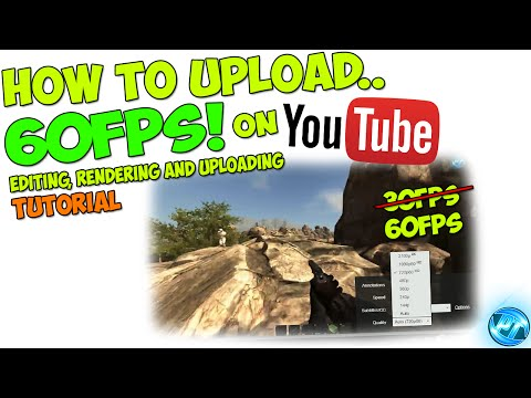 How to upload 60fps on YouTube! - Editing Rendering and Uploading...