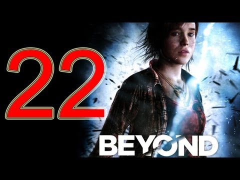 Beyond Two Souls Walkthrough part 22 No Commentary Gameplay Let's play Beyond Two Souls Walkthrough
